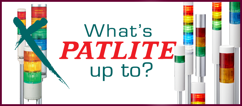 Have you heard what Patlite is doing?