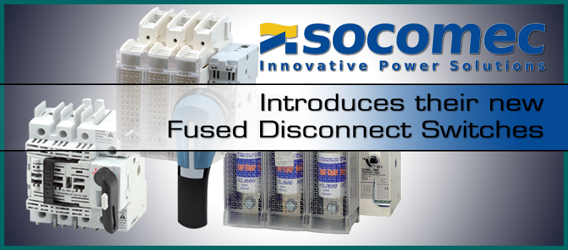 Fused Disconnect Switches Now Available from Socomec