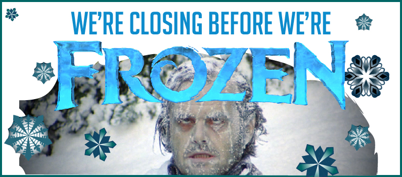 Closed Wednesday January 30th!